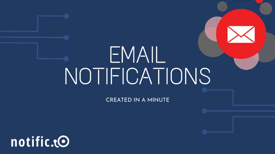 Email notifications for web and saas apps created in a minute