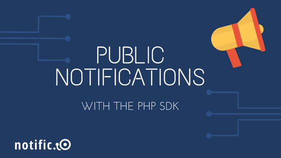 Notific.io PHP SDK public notifications