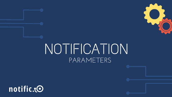 Notific.io web app notification parameters