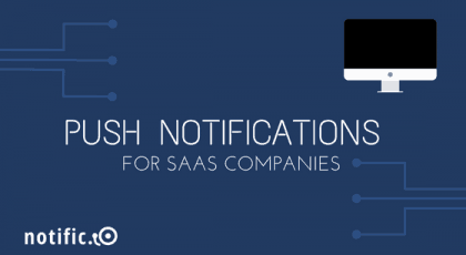 Push notifications for SaaS companies
