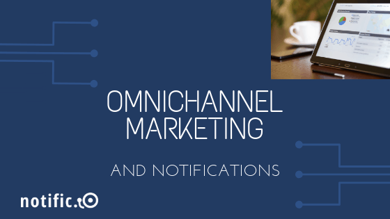 Omnichannel marketing with push notifications